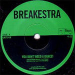 "Breakestra: You Don't Need A Dance, 7"" Vinyl - The Giant Peach"