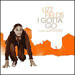 "Lizz Fields - I Gotta Go, 12"" Vinyl - The Giant Peach"