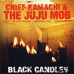 Chief Kamachi & The Juju Mob - Black Candles, CD - The Giant Peach