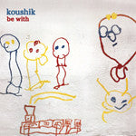 Koushik - Be With, CD - The Giant Peach