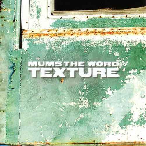 Mums The Word - Texture, CD - The Giant Peach