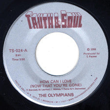 "The Olympians - How Can I Love (Now That You're Gone)/Stand Tall, 7"" Vinyl - The Giant Peach"