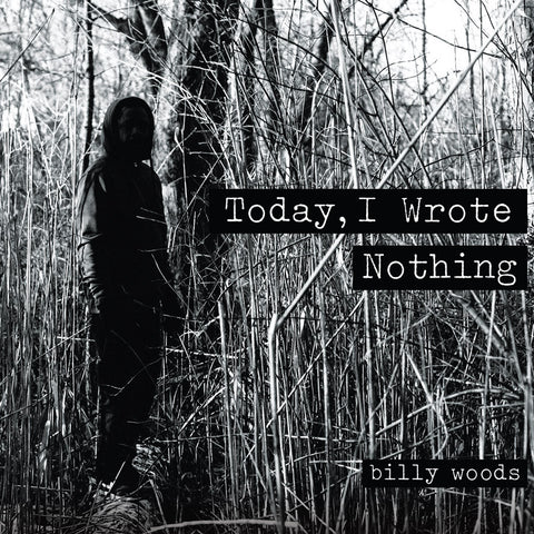 Billy Woods - Today, I Wrote Nothing, CD