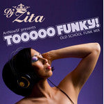 DJ Zita - TOOOOO FUNKY! Old School Funk Mix, Mixed CD - The Giant Peach