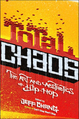Jeff Chang - Total Chaos: The Art and Aesthetics of Hip-Hop, Paperback - The Giant Peach