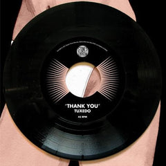 "Tuxedo - Thank You b/w Instrumental, 7"" Vinyl (Record Store Day) - The Giant Peach"