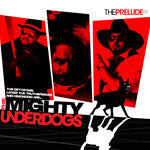 The Mighty Underdogs - The Prelude, CD - The Giant Peach