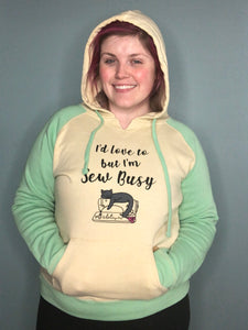 I'd Love to But I'm Sew Busy - Women's Hoodie Two Toned