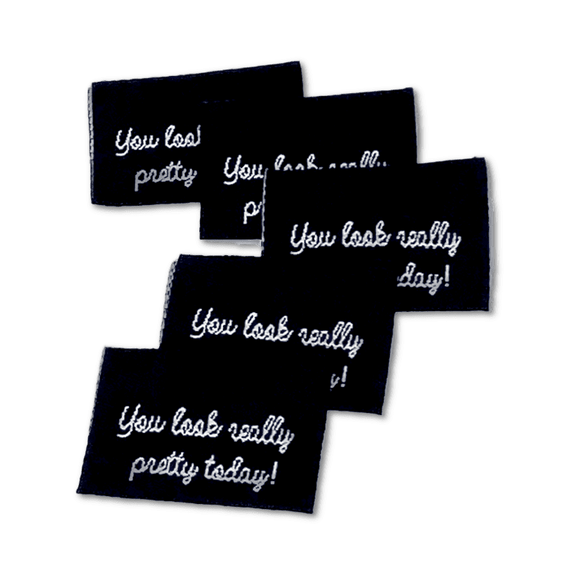 You look really pretty today! | Woven Sew-in Labels - Pack of 5