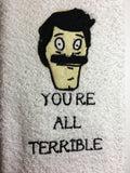 You're All Terrible Decorative Hand Towel