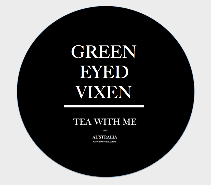 Green Eyed Vixen - Tea with me  - 1