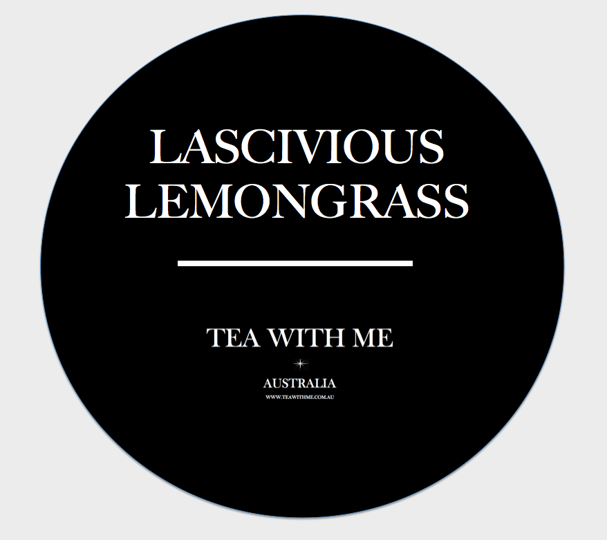 Lascivious Lemongrass - Tea with me  - 1