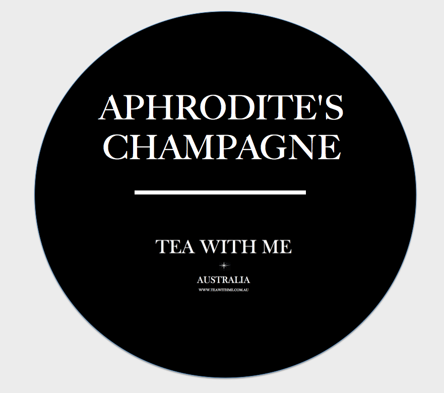 Aphrodite's Champagne - Tea with me