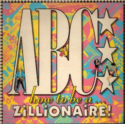 ABC ‎– How To Be A Zillionaire!