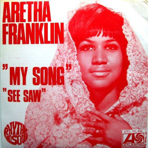 Aretha Franklin ‎– My Song / See Saw