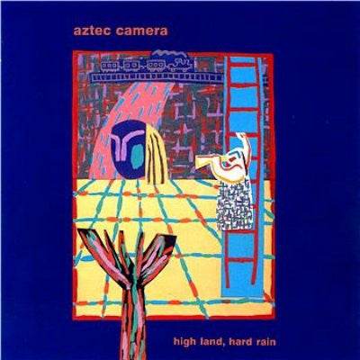 Aztec Camera ‎– High Land, Hard Rain