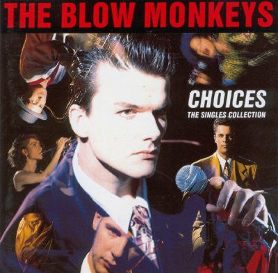 The Blow Monkeys ‎– Choices - The Singles Collection