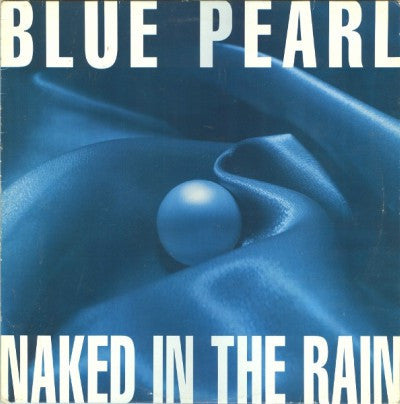 Blue Pearl ‎– Naked In The Rain