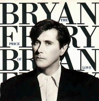 Bryan Ferry And Roxy Music ‎– The Price Of Love