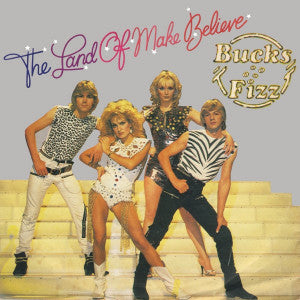 Bucks Fizz ‎– The Land Of Make Believe