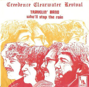 Creedence Clearwater Revival ‎– Travelin' Band / Who'll Stop The Rain