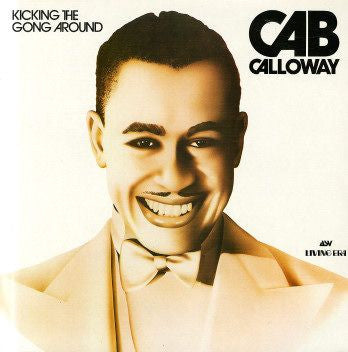 Cab Calloway ‎– Kicking The Gong Around