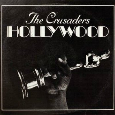 Crusaders, The ‎– Hollywood
