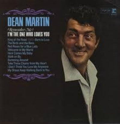 Dean Martin ‎– ( Remember Me ) I'm The One Who Loves You