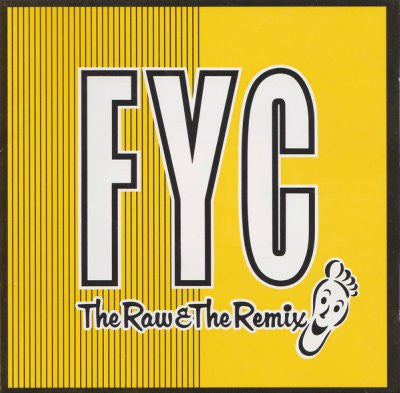FYC ‎– The Raw & The Remix
