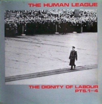 Human League, The ‎– The Dignity Of Labour Pts. 1 - 4