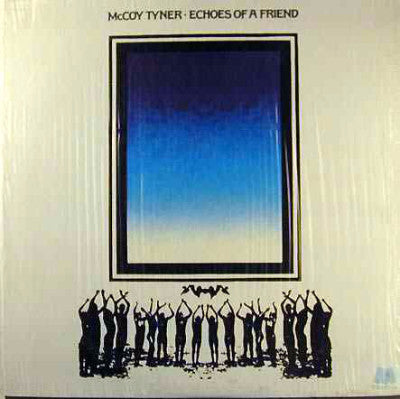 McCoy Tyner ‎– Echoes Of A Friend