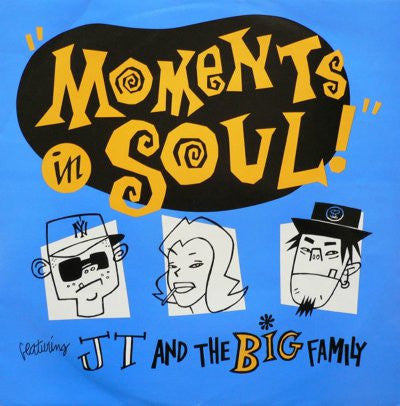 J.T. And The Big Family ‎– Moments In Soul
