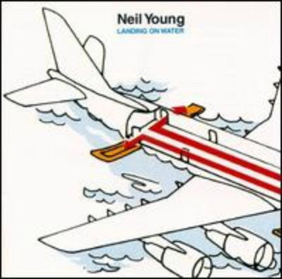 Neil Young ‎– Landing On Water