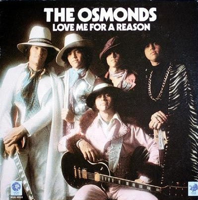 Osmonds, The ‎– Love Me For A Reason