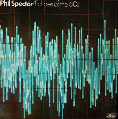 Phil Spector ‎– Echoes Of The 60's