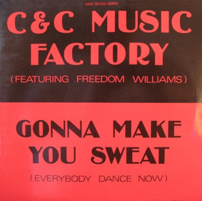 C & C Music Factory Featuring Freedom Williams ‎– Gonna Make You Sweat (Everybody Dance Now)