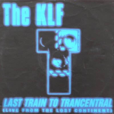 The KLF ‎– Last Train To Trancentral (Live From The Lost Continent)