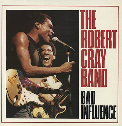The Robert Cray Band ‎– Bad Influence