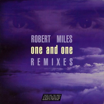 Robert Miles ‎– One And One (Remixes)