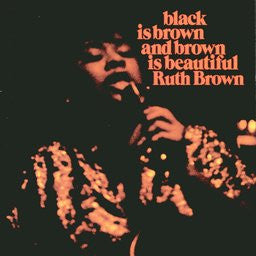 Ruth Brown ‎– Black Is Brown And Brown Is Beautiful
