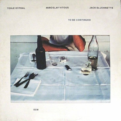 Terje Rypdal / Miroslav Vitous / Jack DeJohnette ‎– To Be Continued