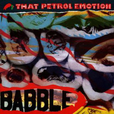 That Petrol Emotion ‎– Babble