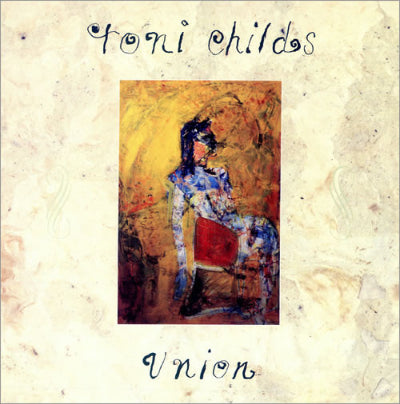 Toni Childs ‎– Union