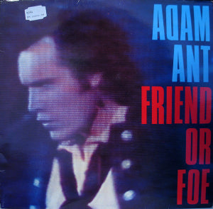 Adam Ant ‎– Friend Or Foe