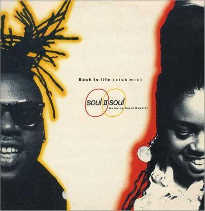 Soul II Soul Featuring Caron Wheeler ‎– Back To Life (Club Mix)