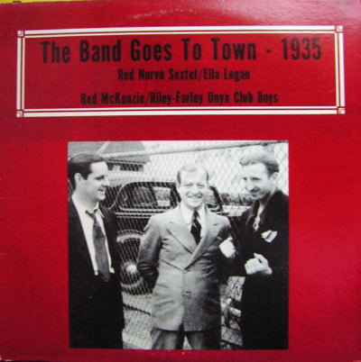 Red Norvo Sextet / Ella Logan / Red McKenzie.. ‎– The Band Goes To Town