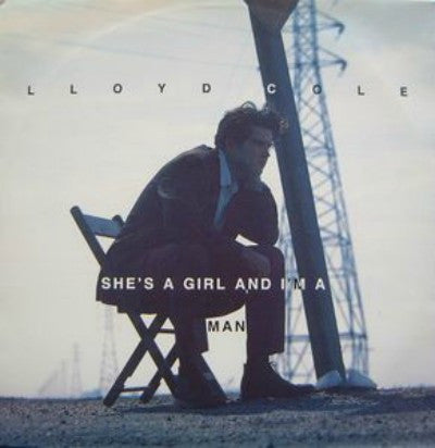 Lloyd Cole ‎– She's A Girl And I'm A Man