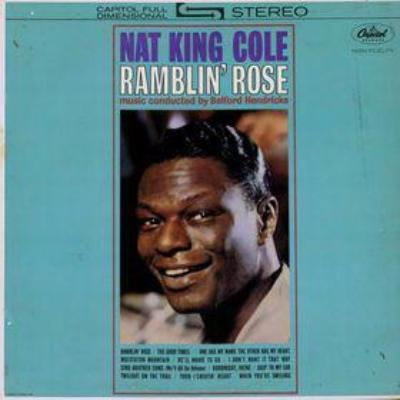 Nat King Cole ‎– Ramblin' Rose