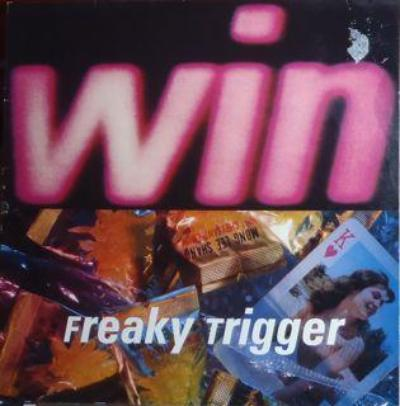 Win ‎– Freaky Trigger