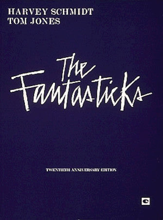 Schmidt / Jones - The Fantasticks - Broadway Vocal Score